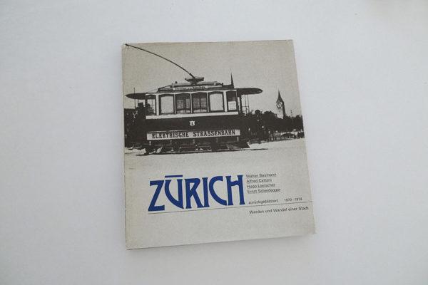 Zürich zurückgeblättert 1870 - 1914