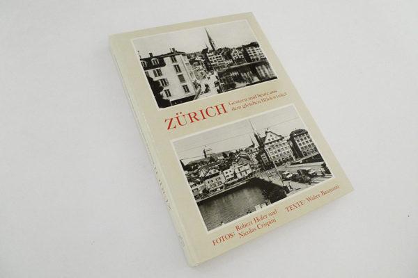 Zürich. Gestern und heute aus dem gleichen Blickwinkel