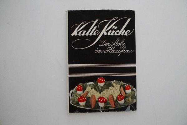 Kalte Küche; Der Stolz der Hausfrau!