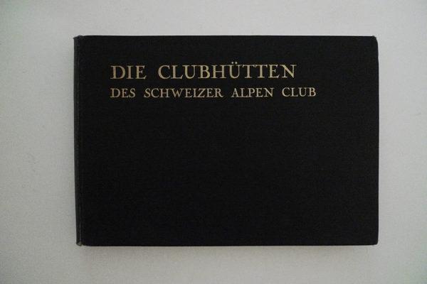 Buch: Die Clubhütten des Schweizer Alpen-Club