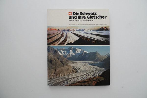 Die Schweiz und ihre Gletscher