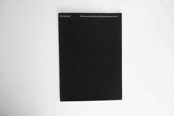 Willy Bärtschi - Problematik und Wert der Perspektivkonstruktion
