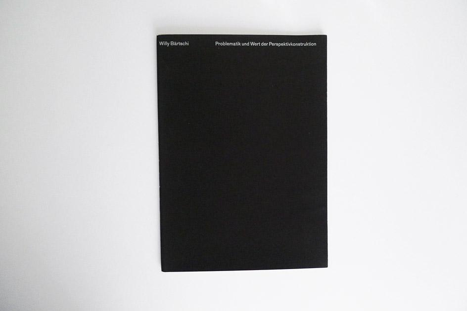 Willy Bärtschi – Problematik und Wert der Perspektivkonstruktion