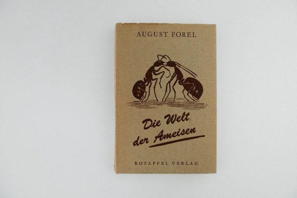 August Forel -Die Welt der Ameisen