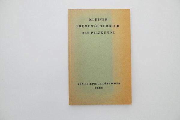 Kleines Fremdwörterbuch der Pilzkunde