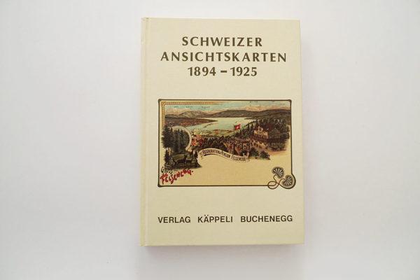 Schweizer Ansichtskarten 1894 - 1925
