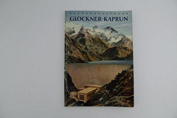 Das Tauernkraftwerk Glockner - Kaprun