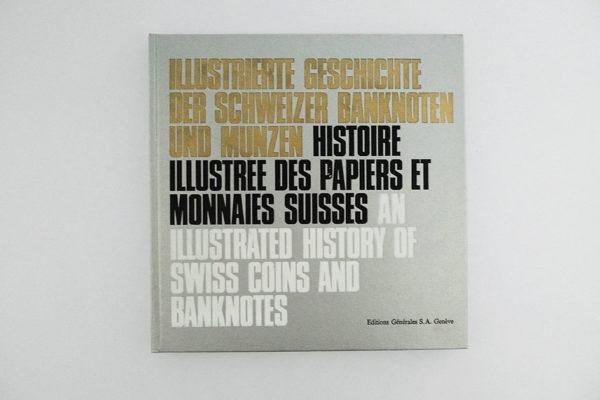 Illustrierte Geschichte der Schweizer Banknoten und Münzen
