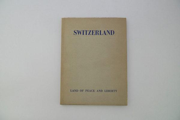 Switzerland; Land of Peace and Liberty