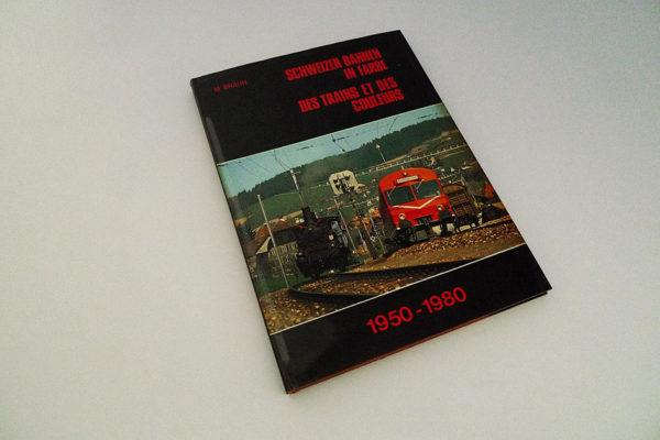 Schweizer Bahnen in Farbe 1950-1980