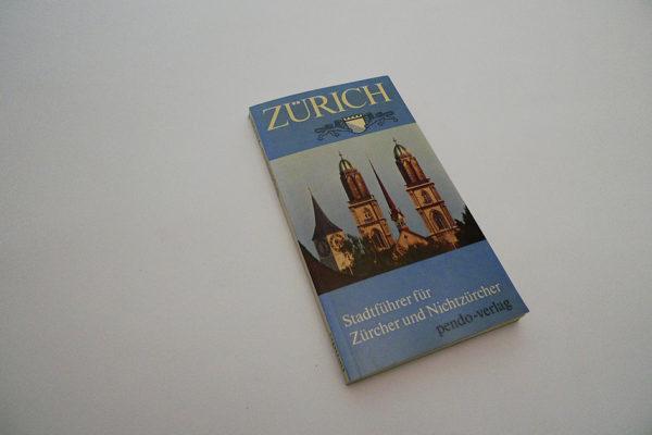 Zürich. Ein Stadtführer für Zürcher und Nichtzürcher