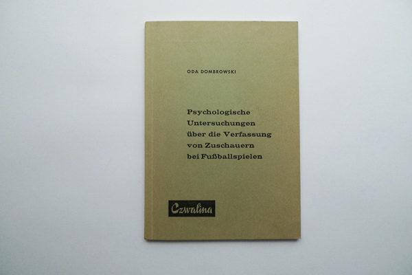 Psychologische Untersuchungen über die Verfassung von Zuschauern bei Fussballspielen