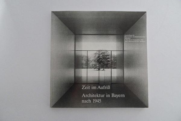Zeit im Aufriß. Architektur in Bayern nach 1945