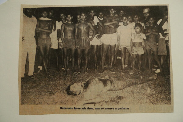 Raimundo levou seis tiros, mas só morreu a pauladas