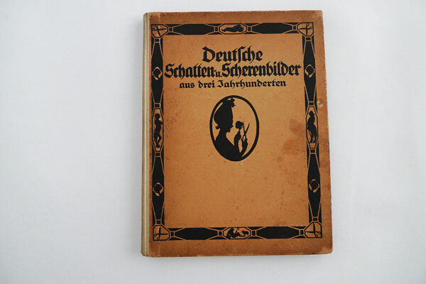 Deutsche Schatten- und Scherenbilder aus drei Jahrhunderten