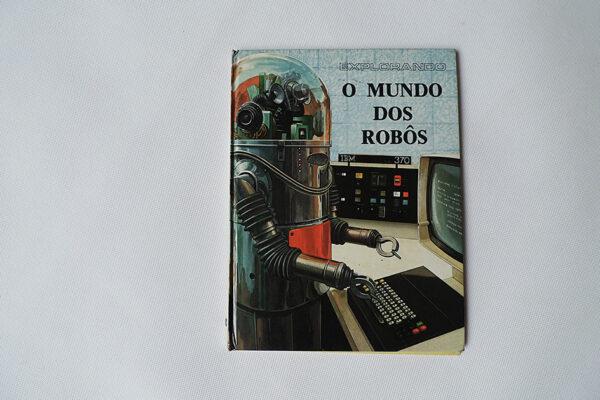 O Mundo dos Robôs